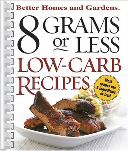 8 Grams or Less Low-Carb Recipes (Better Homes & Gardens PDF