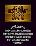 Top Secret Restaurant Recipes Revealed - Copycat Restaurant, Fast Food and Grocery Store Recipes: Top Secret and Copycat Recipes from Top Restaurants and ... (Copycat Restaurant Recipes Revealed)