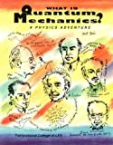 What Is Quantum Mechanics?: A Physics Adventure (0964350416) by Transnational College of LEX