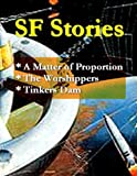 SF Stories v6 - Matter of Proportion, The Worshippers, & Tinker's Dam