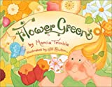 Flower Green: A Flower for All Seasons