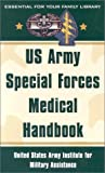 US Army Special Forces Medical Handbook: United States Army Institute for Military Assistance
