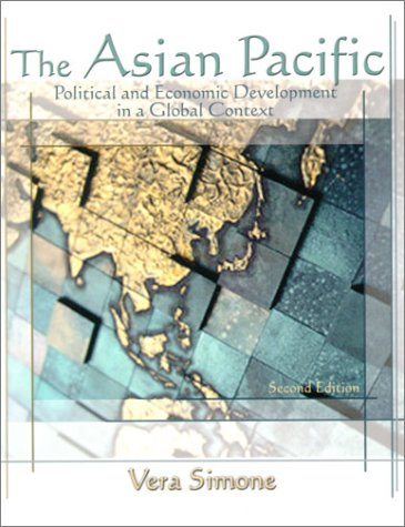 The Asian Pacific: Political and Economic Development in a Global...