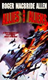 Allies and Aliens (0671876589) by Roger Macbride Allen