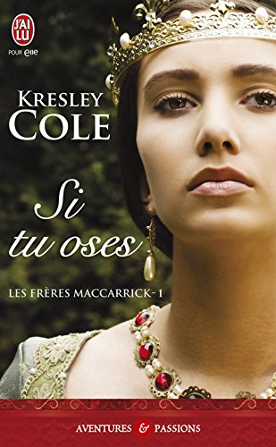 Kresley Cole - Les frères MacCarrick - 1 : Si tu oses (J'ai lu Aventures & Passions)