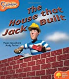 Pippa Goodhart Oxford Reading Tree: Level 6: Snapdragons: The House That Jack Built