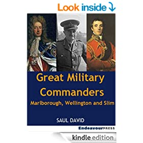 Great Military Commanders: Marlborough, Wellington and Slim