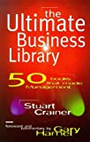 img - for The Ultimate Business Library: 50 Books That Made Management (Ultimates) book / textbook / text book