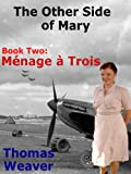 The Other Side of Mary - Book 2: Menage a Trois