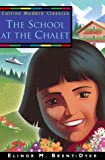 The School at the Chalet (0006945929) by Elinor M. Brent-Dyer