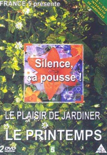 Silence, ça pousse : vol. 2 : le printemps, le plaisir de jardiner
