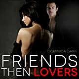 img - for Friends then Lovers: When Affection Turns to Passion (Friends and Lovers Book 1) book / textbook / text book