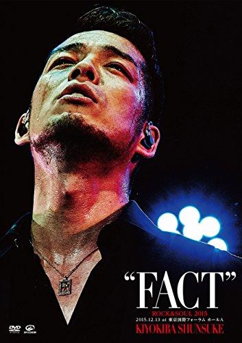 "ROCK&SOUL 2015 ""FACT"" 2015.12.13 at 東京国際フォーラム ホールA [DVD]"