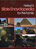 Nelson's Bible Encyclopedia for the Family: A Comprehensive Guide to the World of the Bible (084075258X) by Cundall, Arthur