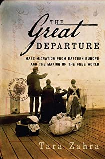 Book Cover: The Great Departure: Mass Migration from Eastern Europe and the Making of the Free World