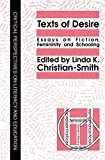 img - for Texts Of Desire: Essays Of Fiction, Femininity And Schooling (Critical Perspectives on Literacy and Education) book / textbook / text book