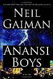Anansi Boys: A Novel (Alex Awards (Awards))