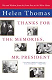 Thanks for the Memories, Mr. President: Wit and Wisdom from the Front Row at the White House (0743202260) by Thomas, Helen