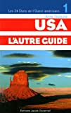 echange, troc Anne Toulouse - Usa, l'autre guide : Tome 1 : les 24 états de l'ouest américain
