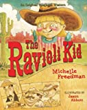 The Ravioli Kid: An Original Spaghetti Western (1586854380) by Michelle Freedman