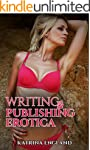 Writing and Publishing Erotica: Writi...