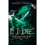 If I Die (       UNABRIDGED) by Rachel Vincent Narrated by Amanda Ronconi