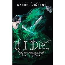 If I Die (       UNABRIDGED) by Rachel Vincent Narrated by Amanda Ronconi