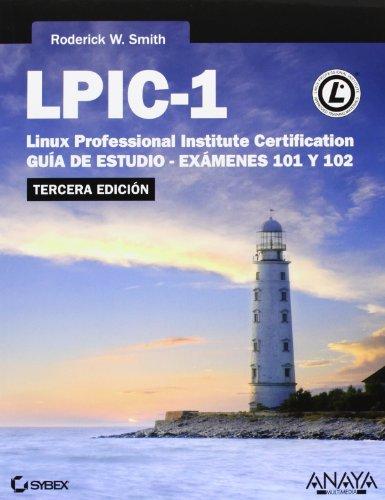 LPIC-1. Linux Professional Institute Certification. Tercera Edición (Titulos Especiales (anaya))