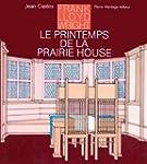 FRANK LLOYD WRIGHT ET LE PRINTEMPS DE...