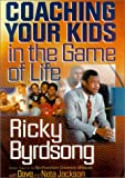 Coaching Your Kids in the Game of Life (076422445X) by Byrdsong, Ricky