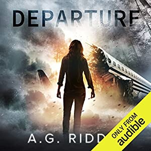 Departure Audiobook by A.G. Riddle Narrated by Nicola Barber, Scott Aiello