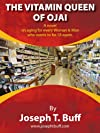 The Vitamin Queen of Ojai - A novel on aging for every woman (and man) who wants to be 18 again