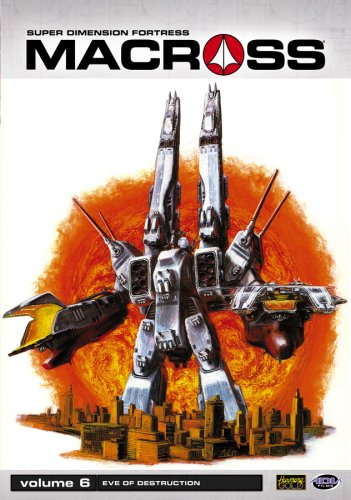 Macross, Vol. 6: Eve of Destruction