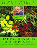 Jerry Baker's Happy, Healthy Houseplants (0452281067) by Baker, Jerry