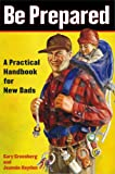 Be Prepared: A Practical Handbook for New Dads