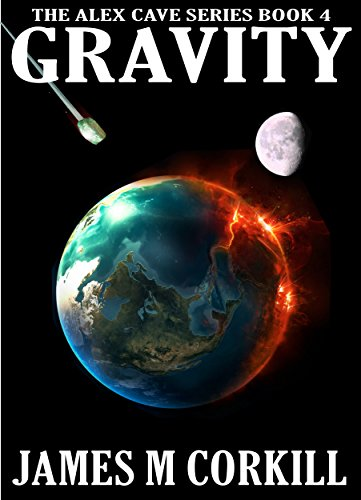 Gravity: The Alex Cave Series by James M. Corkill ebook deal