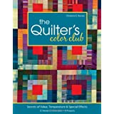 The Quilter's Color Club: Secrets of Value, Temperature & Special Effects -- 12 Hands-On Exercises -- 8 Projects ~ Christine Barnes