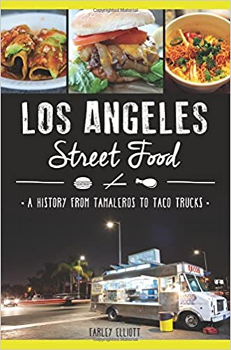Los Angeles Street Food: (American Palate)