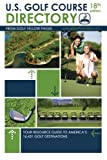 U.S. Golf Course Directory: Your Resource Guide to Americas 16,431 Golf Destinations (Golf Yellow Pages)