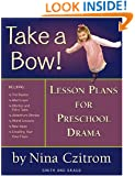 Take a Bow!: Lesson Plans for Pre-School Drama (Young Actors Series)
