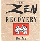 The Zen of Recoveryby Mel Ash