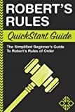 img - for Robert's Rules: QuickStart Guide - The Simplified Beginner's Guide to Robert's Rules of Order book / textbook / text book