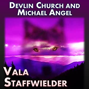 Vala Staffwielder | [Michael Angel, Devlin Church]