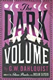 G.W. Dahlquist The Dark Volume