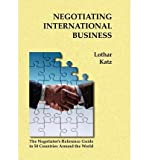 img - for [ Negotiating International Business Katz, Lothar ( Author ) ] { Paperback } 2006 book / textbook / text book