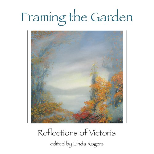 Framing the Garden: Reflections of Victoria