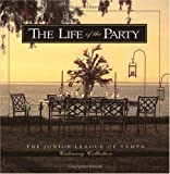 Life of the Party (Junior League of Tampa Culinary Collection)