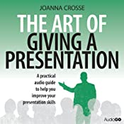 The Art of Giving a Presentation | [Joanna Crosse]