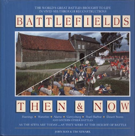 Battlefields Then & Now, John Man, Tim Newark