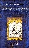 Le Voyageur sans orient. Poésie et philosophie arabes par Salam Al Kindy